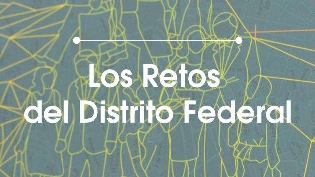 Los Retos del Distrito Federal